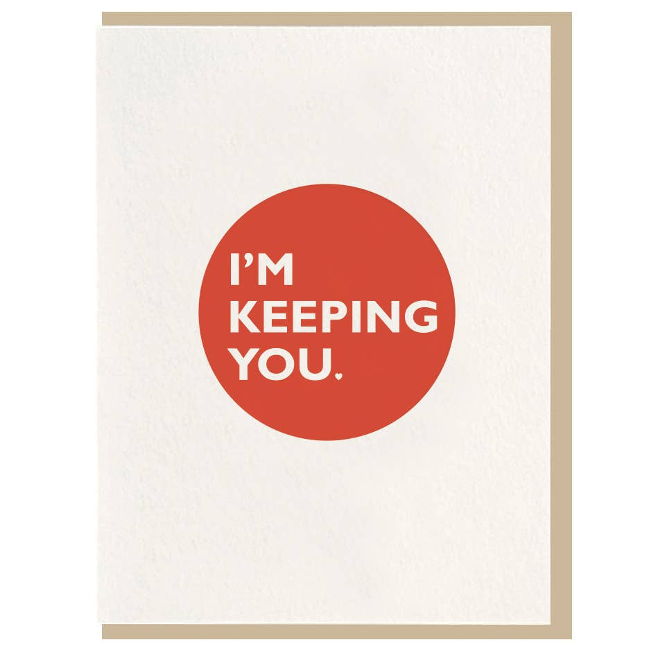 I'm Keeping You Card