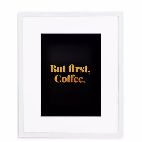 But First, Coffee Print