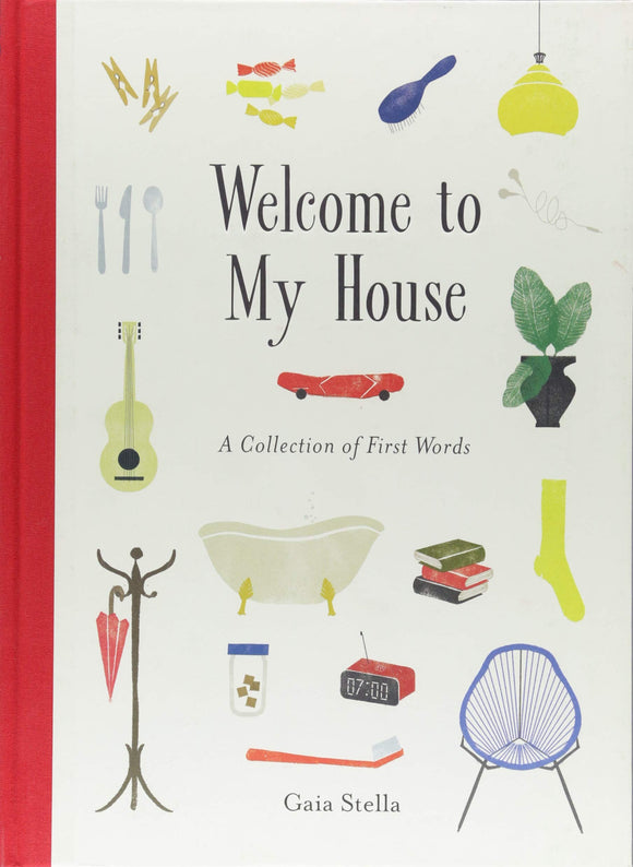 Welcome to My House by Gaia Stella