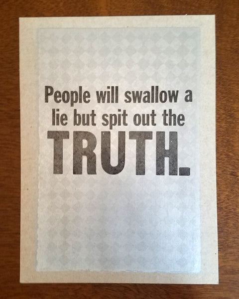Spit out the Truth Print