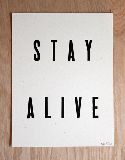 Stay Alive Print