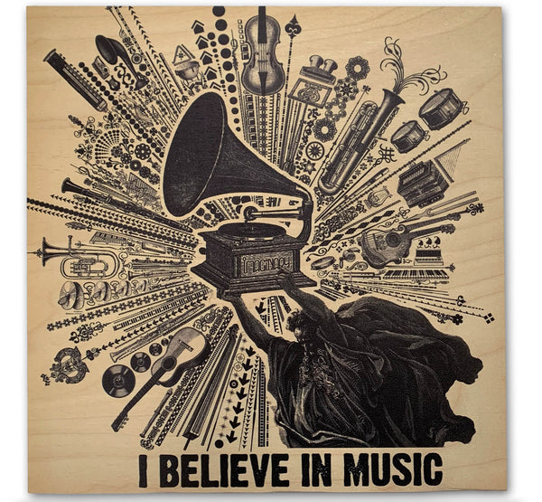 I Believe in Music 16x16 Wood Print