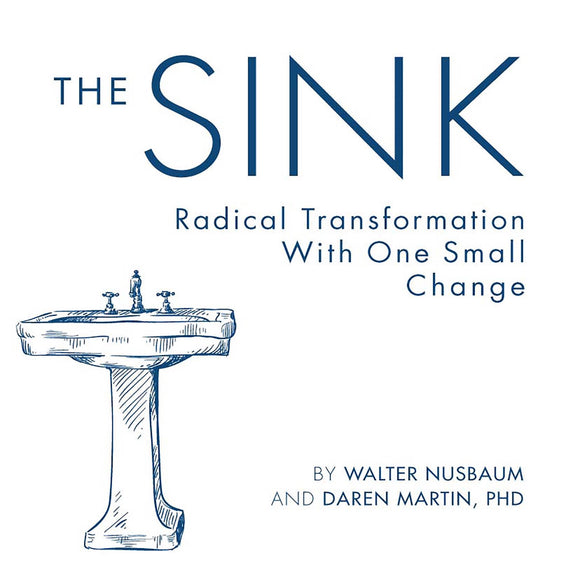 Pre-orders of The Sink: Radical Transformation With One Small Change