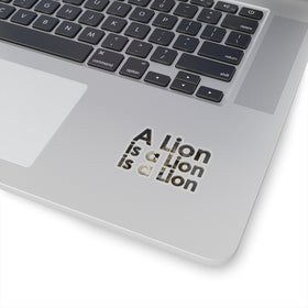 A LION IS A LION KISS - CUT STICKERS