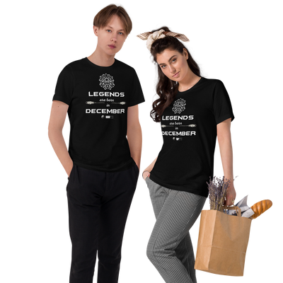 LEGENDS ARE BORN IN DECEMBER -  BLACK LABEL - Unisex Organic Cotton T-Shirt