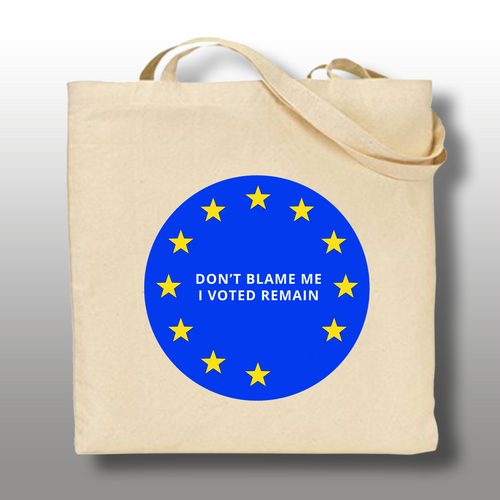 Don't Blame Me, I Voted Remain Tote Bag
