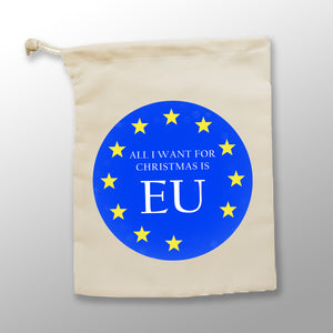 All I Want for Christmas is EU - Santa Sack