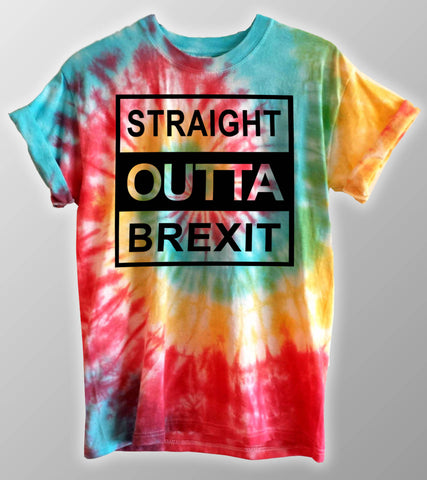 Straight Outta Brexit Tie Dye T Shirt