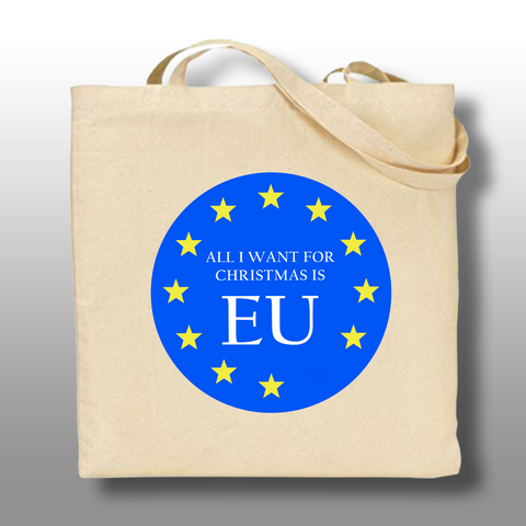 All I Want for Christmas is EU - Tote Bag