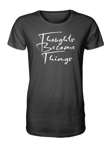 Thoughts Become Things T-Shirt (Deep Black)