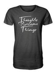 Thoughts Become Things T-Shirt (Black)
