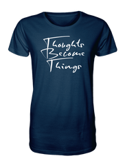 Thoughts Become Things T-Shirt (Navy Blue)