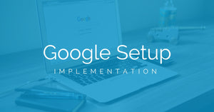Google Setup Implementation
