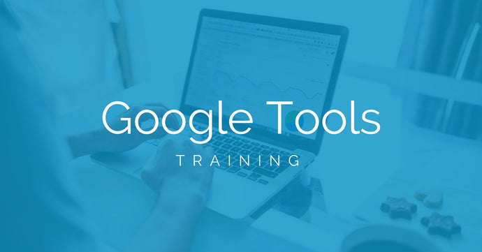 Google Analytics and Tools Training