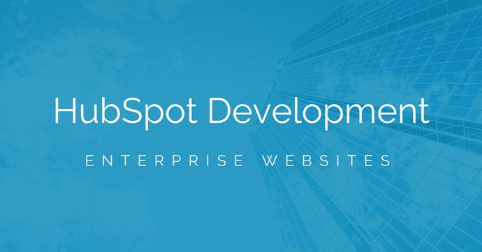 HubSpot Website Development | Enterprise