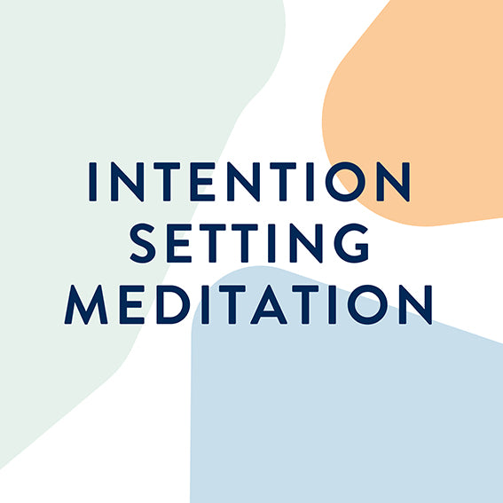 INTENTION SETTING MEDITATION