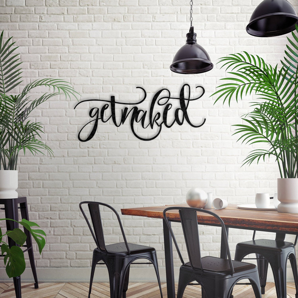 Get Naked  Statement - Metal Wall Art