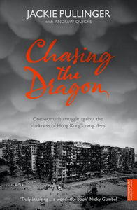 Chasing the Dragon by Jackie Pullinger and Andrew Quicke