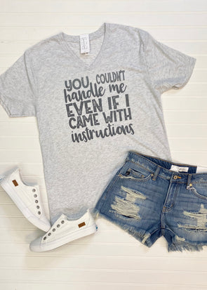 You Couldn't Handle Me Graphic Tee - Monograms By Kim Boutique & Gifts