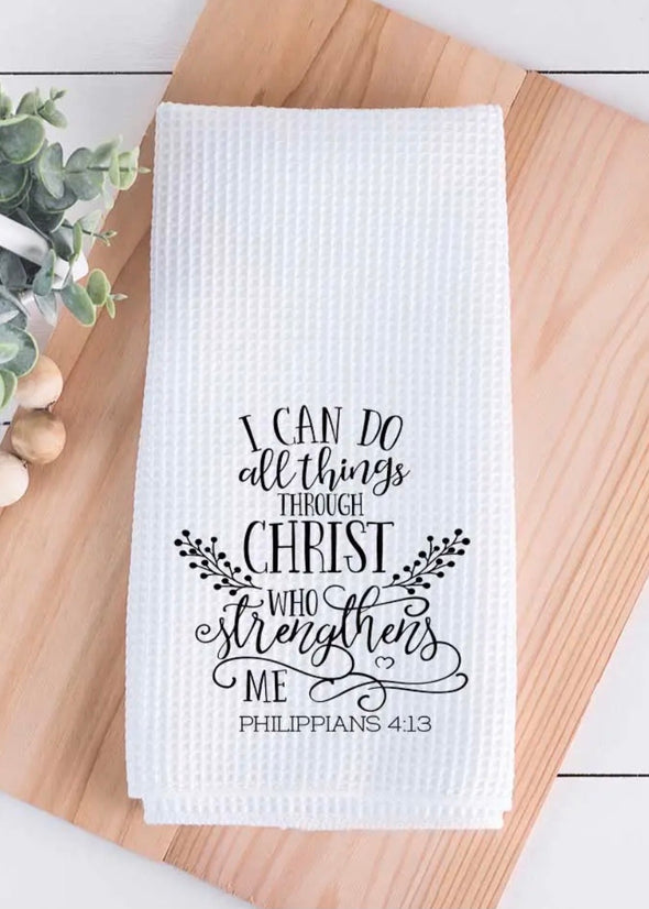 I Can Do All Things Through Christ Tea Towel