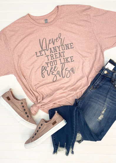 Don't Let Anyone Treat You Like Free Salsa Graphic Tee - Monograms By Kim Boutique & Gifts