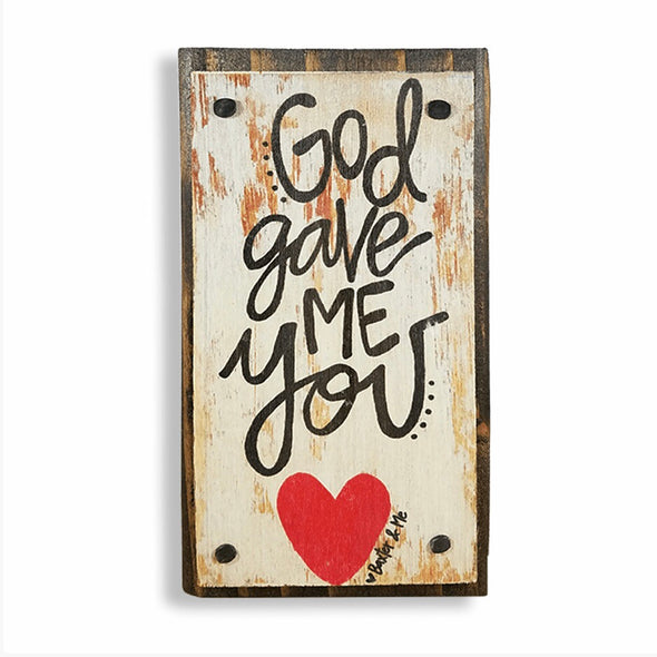 God Gave Me You Happy Block - Monograms By Kim Boutique & Gifts