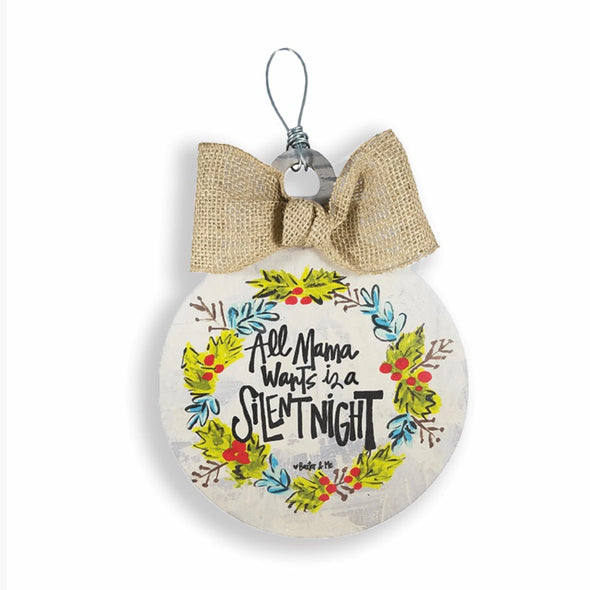 Mama Wants A Silent Night Ornament - Monograms By Kim Boutique & Gifts