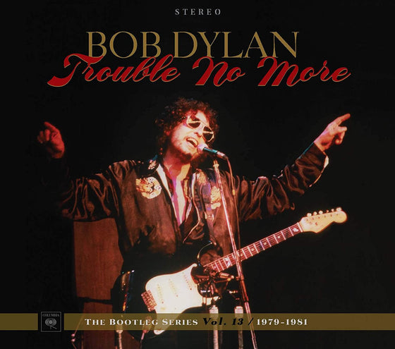 Bob Dylan ‎– Trouble No More (1979-1981)