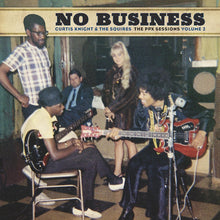 Curtis Knight & The Squires (feat Jimi Hendrix) - No Business: The PPX Sessions Vol 2