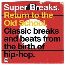 Various - Super Breaks: Return To The Old School. Classic Breaks and Beats from the Birth of Hip-Hop