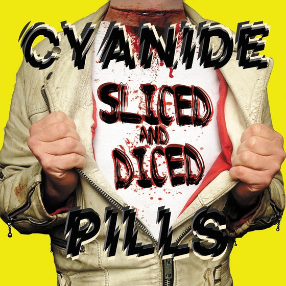 Cyanide Pills ‎– Sliced And Diced