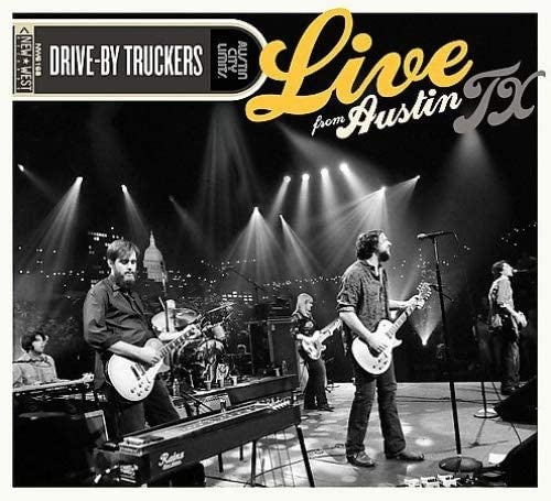 Drive By Truckers - Live From Austin, TX