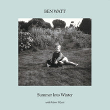 Ben Watt / Robert Wyatt - Summer Into Winter