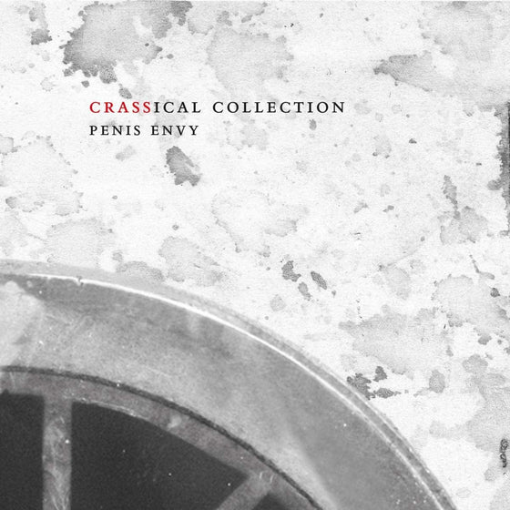 Crass - Penis Envy (Crassical Collection)