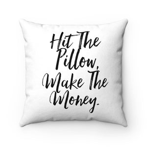 Hit the Pillow Make the Money
