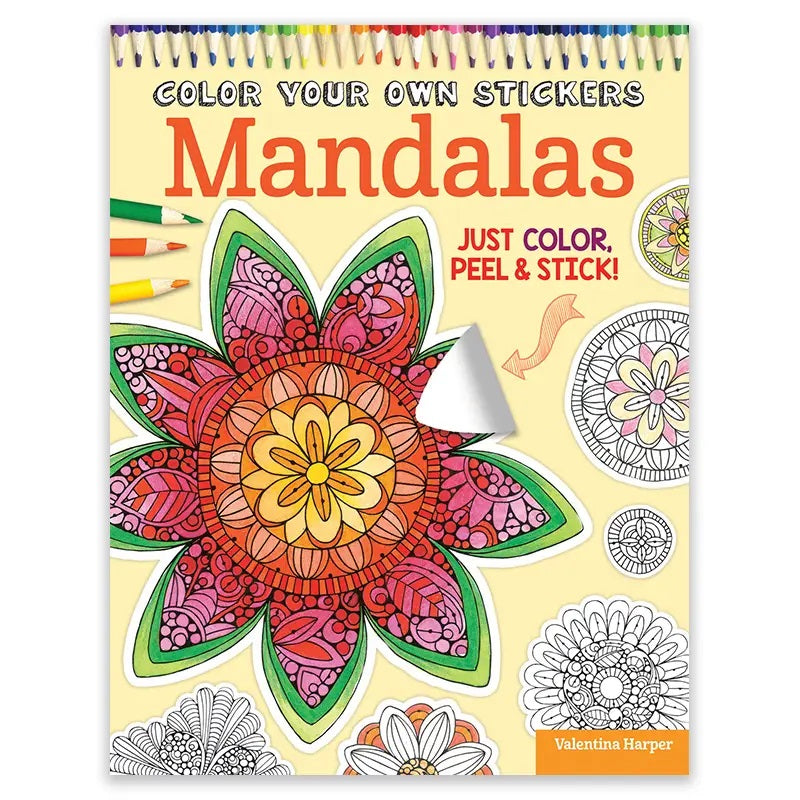 Book cover of Color Your Own Stickers Mandalas Just Color Peel and Stick with colorful flower shaped design and colored pencils
