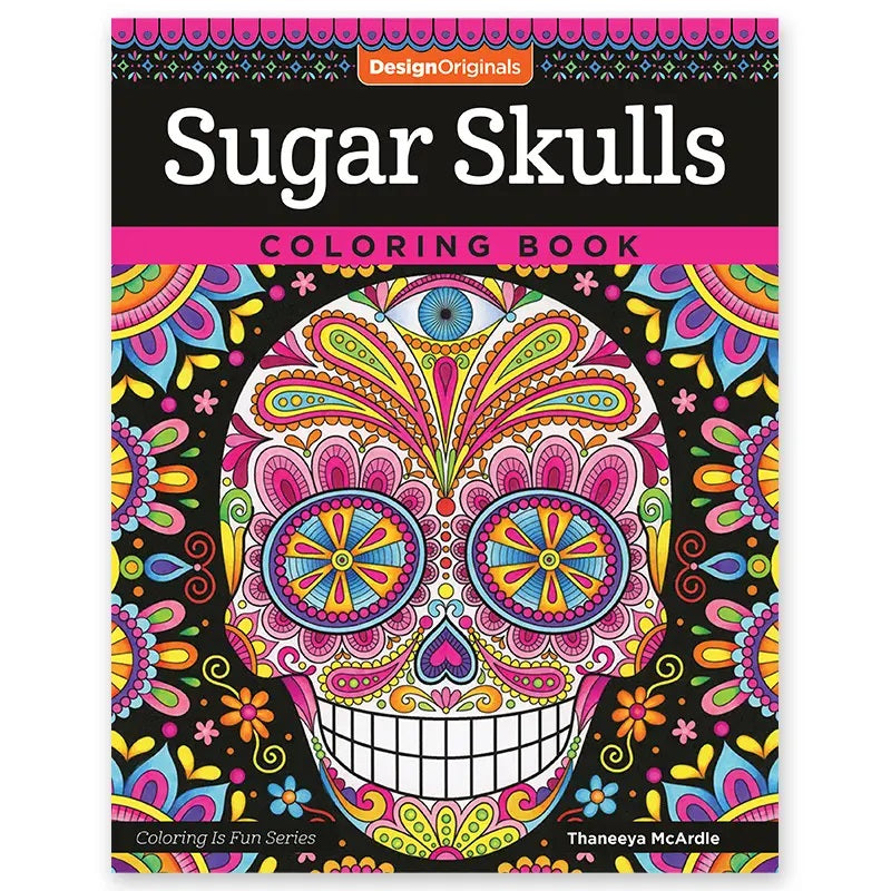 Book cover of Design Originals Sugar Skulls coloring book coloring is fun series by Thaneeya McArdle showing vibrant skull