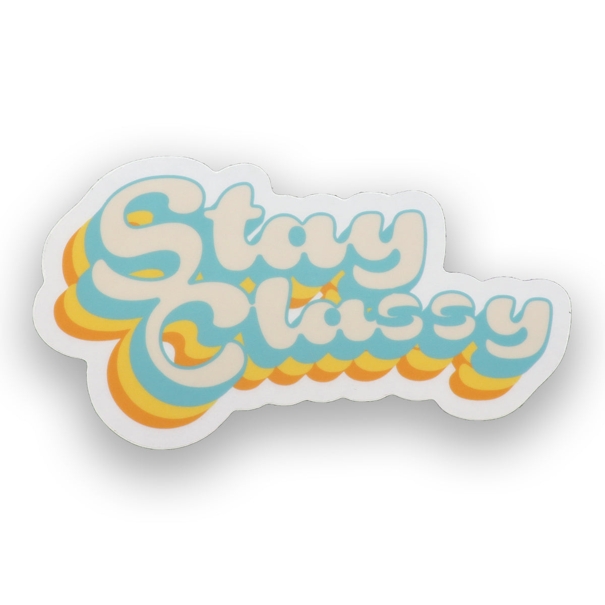 Stay Classy sticker in groovy letters. Four stack print on a one dimensional surface, top layer is cream, turquoise, orange, and burn orange. Always stay true but above all stay classy. Sold by SDTrading Co.