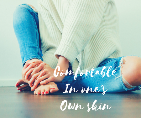 Comfortable in ~one's~ own skin