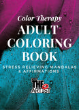 Color Therapy Adult Coloring Book: Stress Relieving Mandalas & Affirmations : Kiss The ARTist