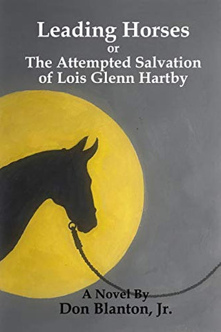 Leading Horses: The Attempted Salvation of Lois Glenn Hartby