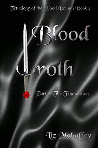 Blood Wroth - Part 2: The Foundation (Blood Bound)