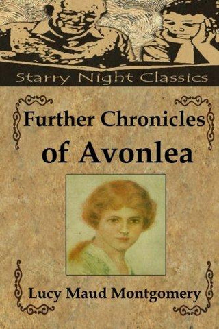 Further Chronicles of Avonlea (Anne Shirley) (Volume 11)