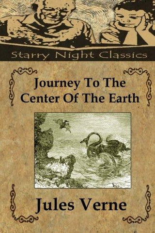 Journey To The Center Of The Earth (Starry Night Classics)