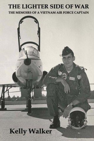 The Lighter Side of War: The Memoirs Of A Vietnam Air Force Captain