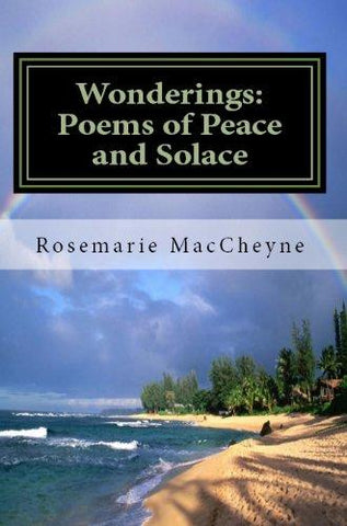 Wonderings: Poems of Peace and Solace by Rosemarie MacCheyne
