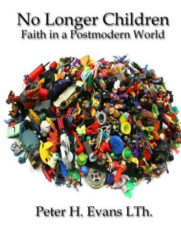 No Longer Children: Faith in a Postmodern World