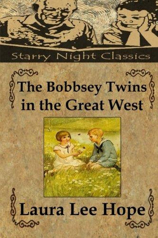 The Bobbsey Twins in the Great West (Volume 13)