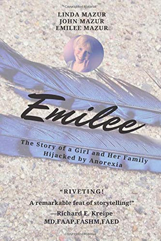 Emilee - The Story of a Girl and Her Family Hijacked by Anorexia