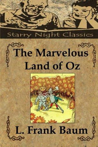 The Marvelous Land of Oz (The Wizard of Oz)